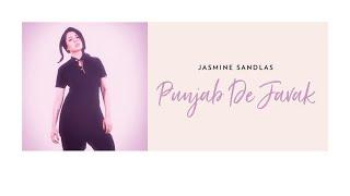 Jasmine Sandlas | Punjab De Javak | Music Video