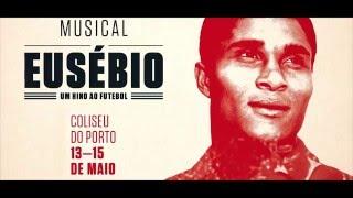 BENFICA | Eusébio-O Musical | Um Hino ao Futebol !!!