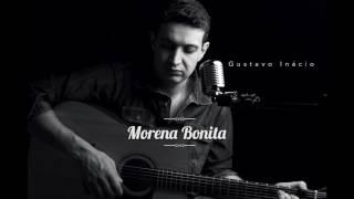 Gustavo Inácio - Morena Bonita   Audio