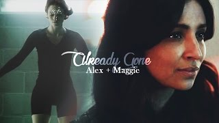 Alex and Maggie || Already Gone (2x19)