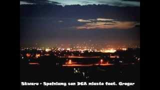 skwaru - spełniamy sen DCA miasto (feat. gregor)