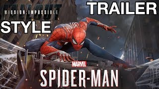 Marvel's Spider-Man Trailer (Mission Impossible: Fallout Style)