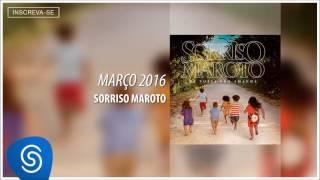 Sorriso Maroto - Março 2016 (De Volta Pro Amanhã) [Áudio Oficial]