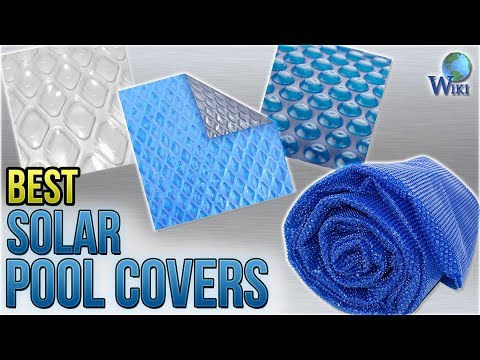 8 Best Solar Pool Covers 2018