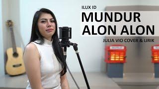 MUNDUR ALON ALON - ILUX ID ( JULIA VIO COVER & LIRIK )