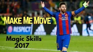 Lionel Messi Magic Skills || 2017 || Make Me Move || HD