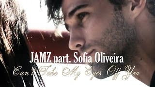 Can't Take My Eyes Off You - JAMZ part. Sofia Oliveira