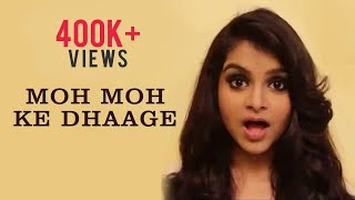 MOH MOH KE DHAAGE (Cover)/ Dum Laga Ke Haisha / Antara Nandy