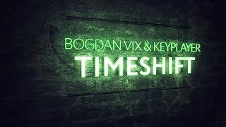 Bogdan Vix & KeyPlayer - TimeShift (Original Mix)