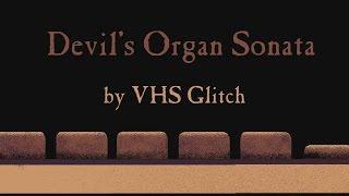 Devil's Organ Sonata (Official video) by @Colm_E_Fitz