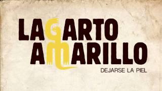 Lagarto Amarillo - Dejarse la piel