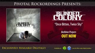 Blinded Colony - Once Bitten Twice Shy (The Blinded, Shellback)