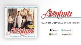 Aventura - Cuando Volveras (English Version)