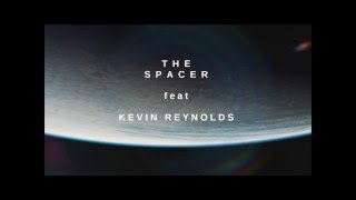"""THE SPACER - """"Farewell To Earth"""" feat Kevin Reynolds"""