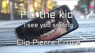 Flo the kid - I see you smiling (clip Pierre Croce)