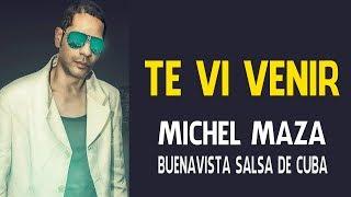 Te vi venir - Michel Maza Feat. Buenavista Salsa de Cuba