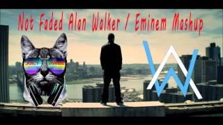 Not Faded - Alan Walker/Eminem Mashup
