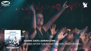 Cosmic Gate & Sarah Lynn - Sparks After The Sunset (Rafaël Frost Remix)