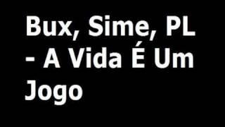 Bux, Sime, PL - A Vida É Um Jogo (Hip Hop Entroncamento)