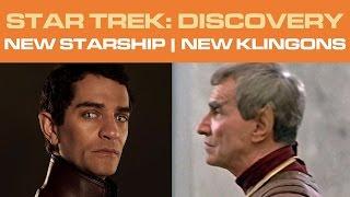 Star Trek: DISCOVERY - NEW Starship | NEW Klingons (Pt 1/2)