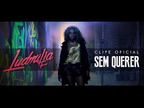 ludmilla-sem-querer-clipe-oficial-ex-mc-beyonce-warner-music-brasil
