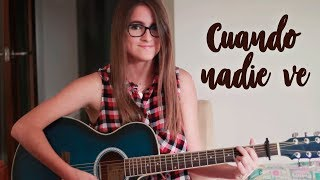 Cuando Nadie Ve - Morat (cover by Paula Serrano)