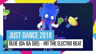 BLUE - HIT THE ELECTRO BEAT / JUST DANCE 2018 [OFFICIAL] HD