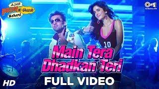 Main Tera Dhadkan Teri - Ajab Prem Ki Ghazab Kahani Songs | Ranbir Kapoor, Katrina Kaif