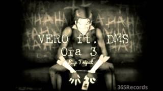 VERO ft. DMS - Ora 3