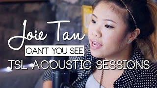 Can't You See (Acoustic) - Joie Tan | TSL Acoustic Sessions
