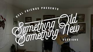 Real Friends- Skeletons | Something Old, Something New Sessions