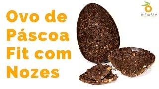 Receita: Como Fazer Ovo de Páscoa Fit com Chocolate Amargo, Nozes e Uva passa