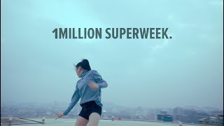 1MILLION SUPERWEEK. / DANCE IS EVERYWHERE