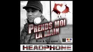 HEADPHONE - PRENDS MOI LA MAIN