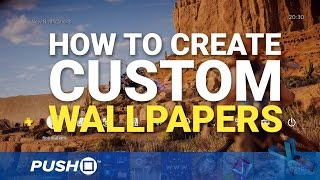 How to Create Custom Wallpapers on PS4 | Firmware Update 4.50 | PlayStation 4 Guides