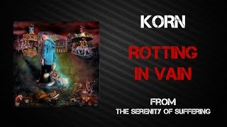 Korn - Rotting In Vain [Lyrics Video]