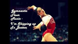 Gymnastic Floor Music - I'm shipping up to Boston