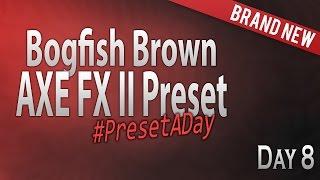 #PresetADay - Bogfish Brown Day 8 (April 2016)