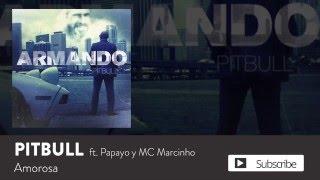 Pitbull - Amorosa ft. MC Marcinho & Papayo [Official Audio]