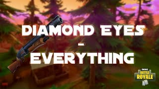 Everything - Diamond Eyes   |   A Fortnite Montage