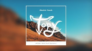 ARIZONA - Electric Touch (Topy Remix)