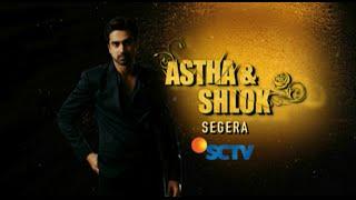 Nantikan Serial Drama India Terbaru, Astha dan Shlok di SCTV