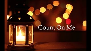 Count On Me-Bruno Mars lyrics
