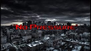 """No Pressure"" Produced By DeTuned Beatz"