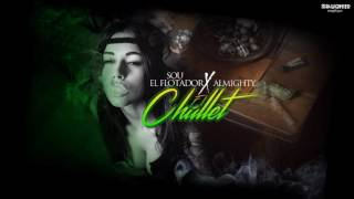 Sou El Flotador Ft. Almighty - El Challet (Official Audio) width=