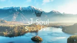 J-Soul - Slow Wine
