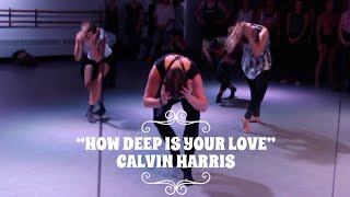 How Deep Is Your Love Calvin Harris Choreography- Ashle Dawson/Derek Mitchell -Broadway Dance Center