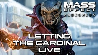 Mass Effect Andromeda - Letting the Cardinal Live