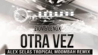 Zion & Lennox Ft. J. Balvin - Otra vez (Alex Selas Tropical Moombah Remix)
