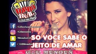 Forró real (Só Você Sabe o jeito de me Amar) Gil mendes-Catunda-CE Junho 2009